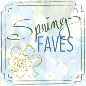 spring_faves